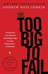 Too Big to Fail: The Inside Story of How Wall Street and Washington Fought to Save the Financial System -- and Themselves