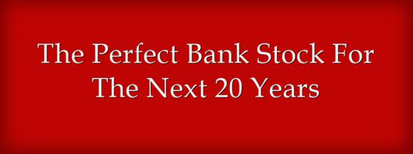 The Perfect Bank Stock