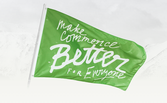 "Flag that says ""Make commerce better for everyone"""