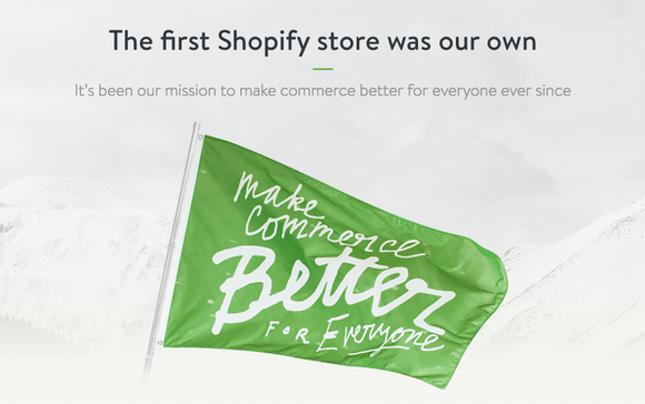 The Shopify mission states: To make commerce better for everyone.