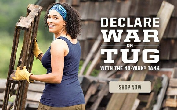 "An advertisement for Duluth Trading Company's No-Yank Tank with the tagline ""declare war on tug."""