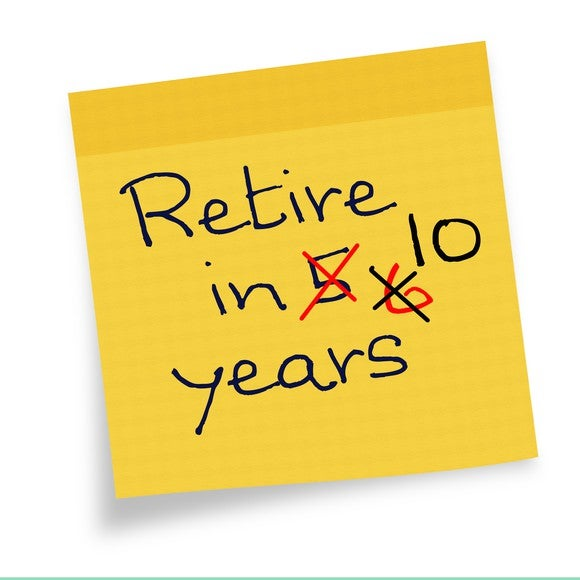 "Yellow Post-it note on which is written ""retire in 5 6 10 years"" with the 5 and 6 crossed out, leaving the 10"