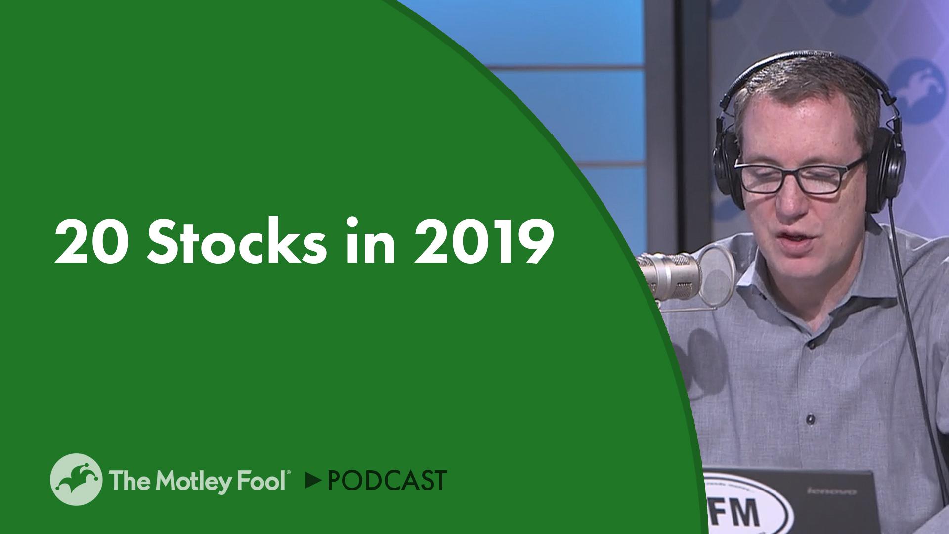 20 Stocks in 2019 -- The Motley Fool