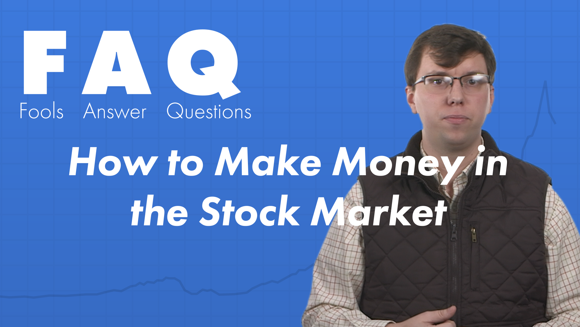 How Do You Make Money in the Stock Market? | The Motley Fool