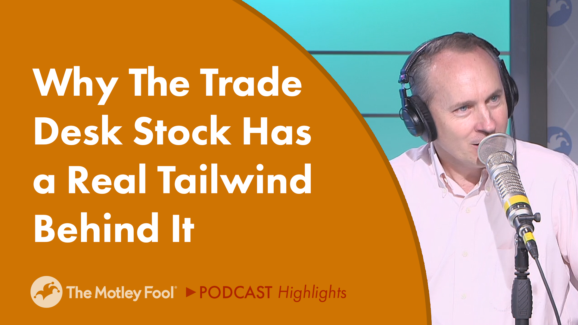 Why The Trade Desk Stock Has a Real Tailwind Behind It