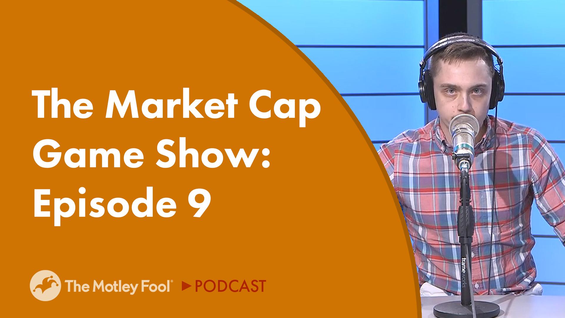 The Market Cap Game Show: Episode 9