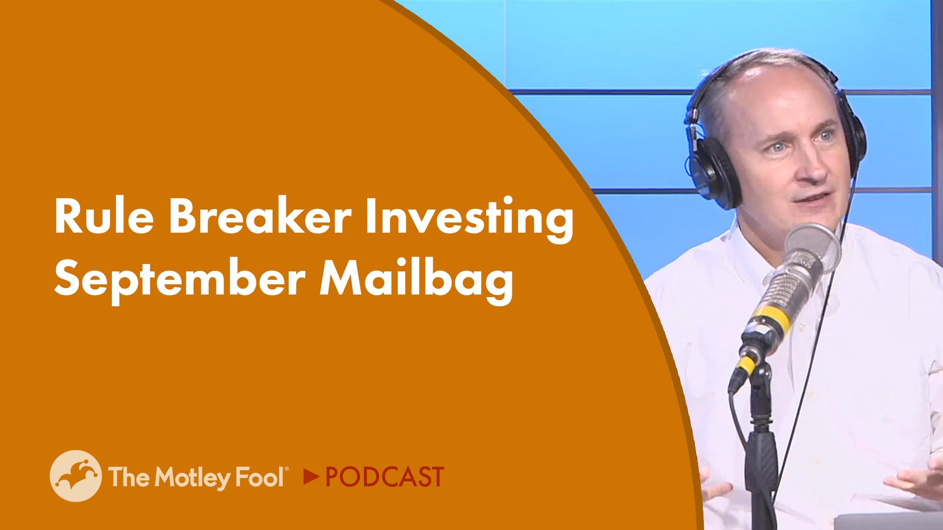 Rule Breaker Investing September Mailbag
