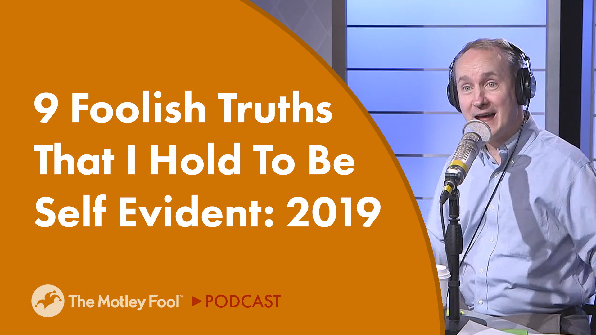 9 Foolish Truths That I Hold to Be Self-Evident: 2019