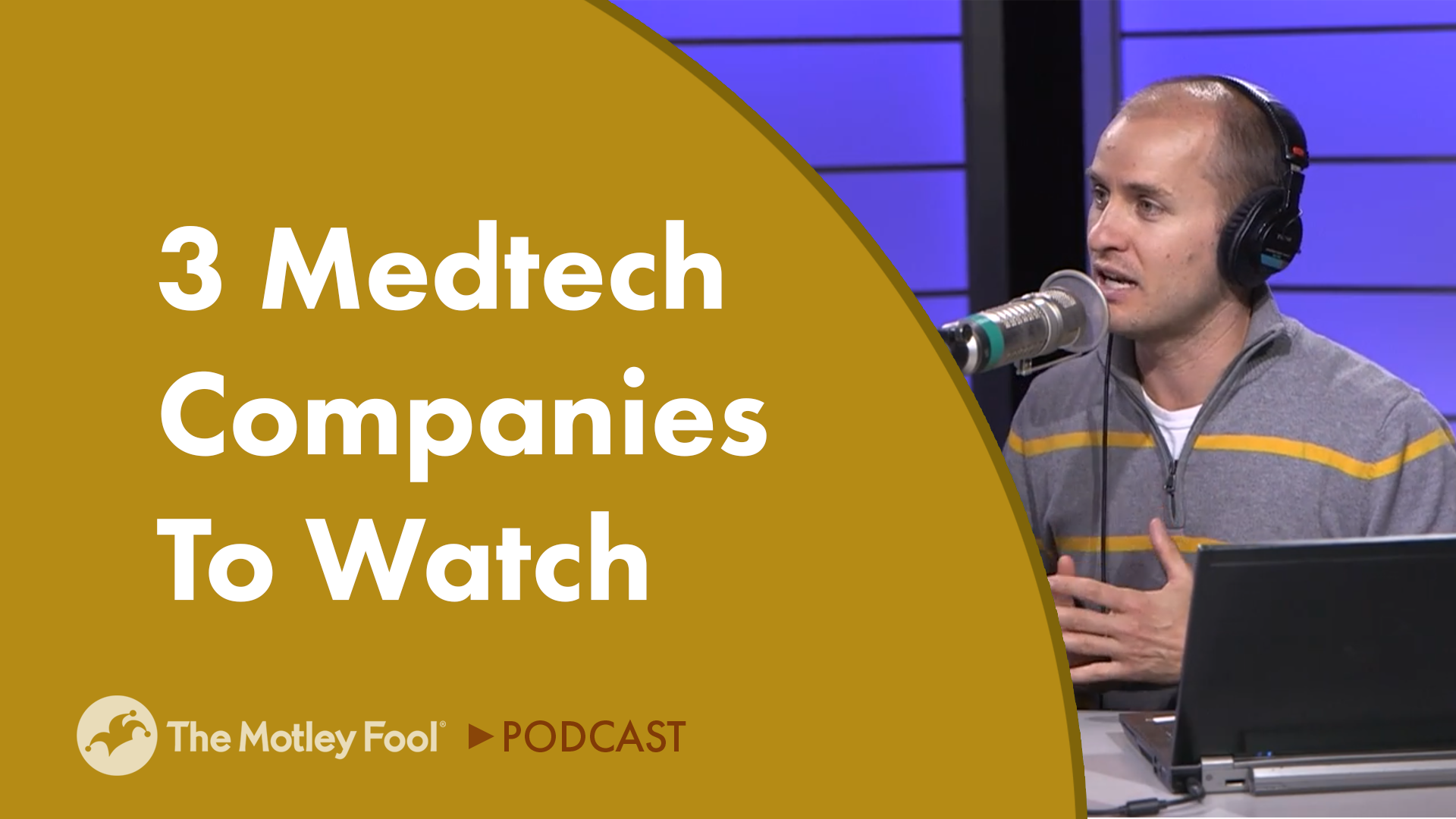3 Medtech Companies to Watch