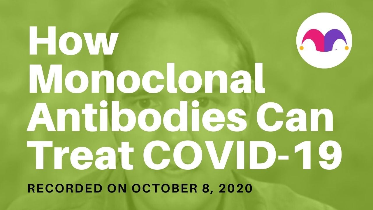 How Monoclonal Antibodies Can Treat COVID-19 and What the Data Says About Vaccines