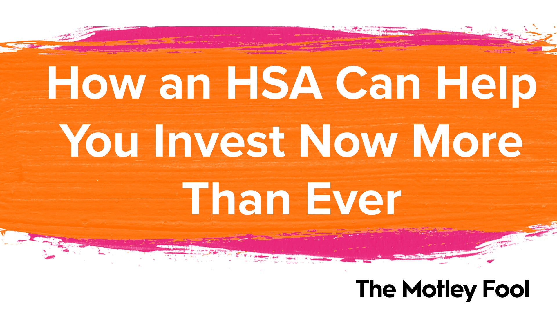 How an HSA Can Help You Invest Now More Than Ever