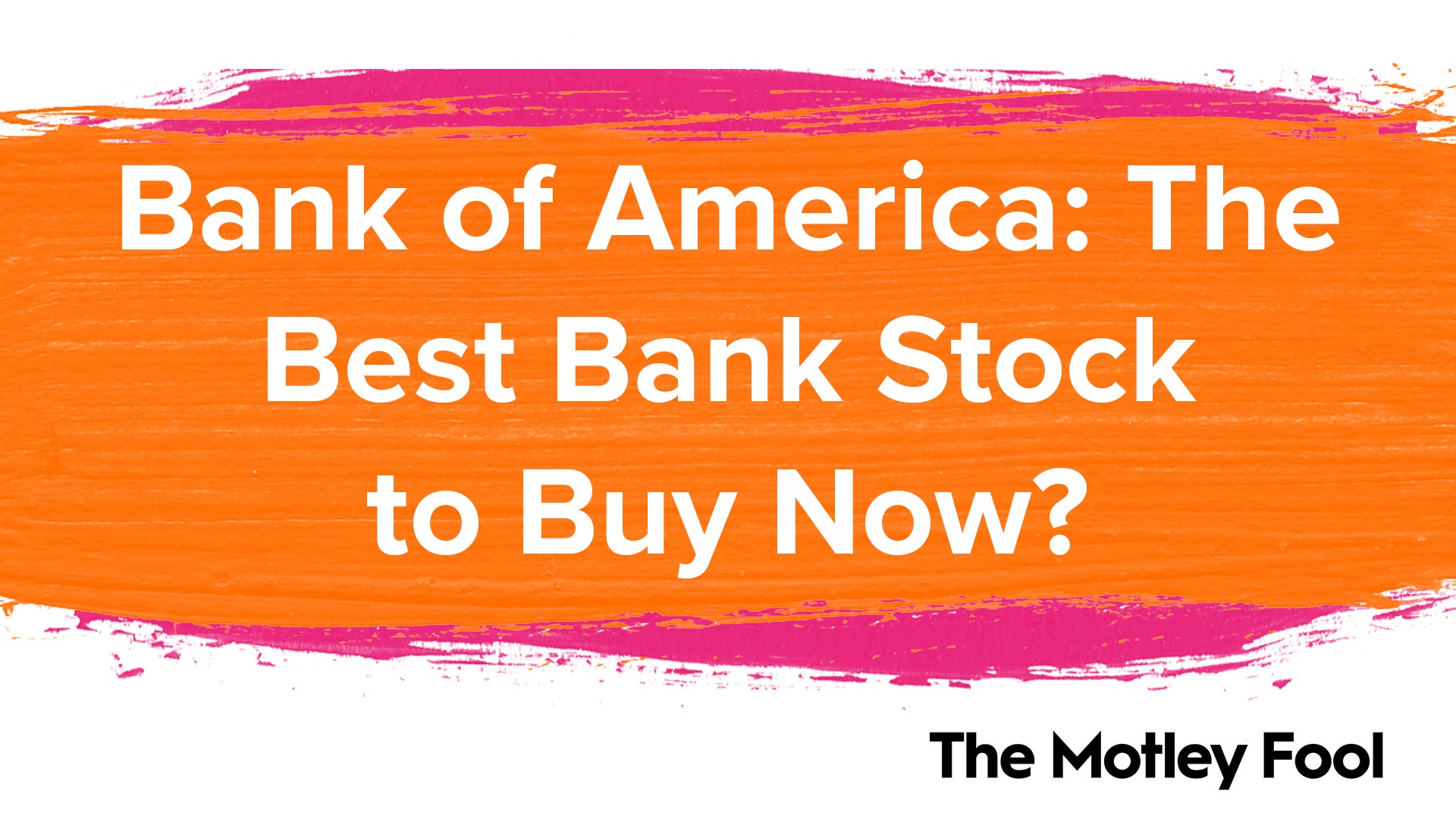 Bank of America: The Best Bank Stock to Buy Now? | The ...