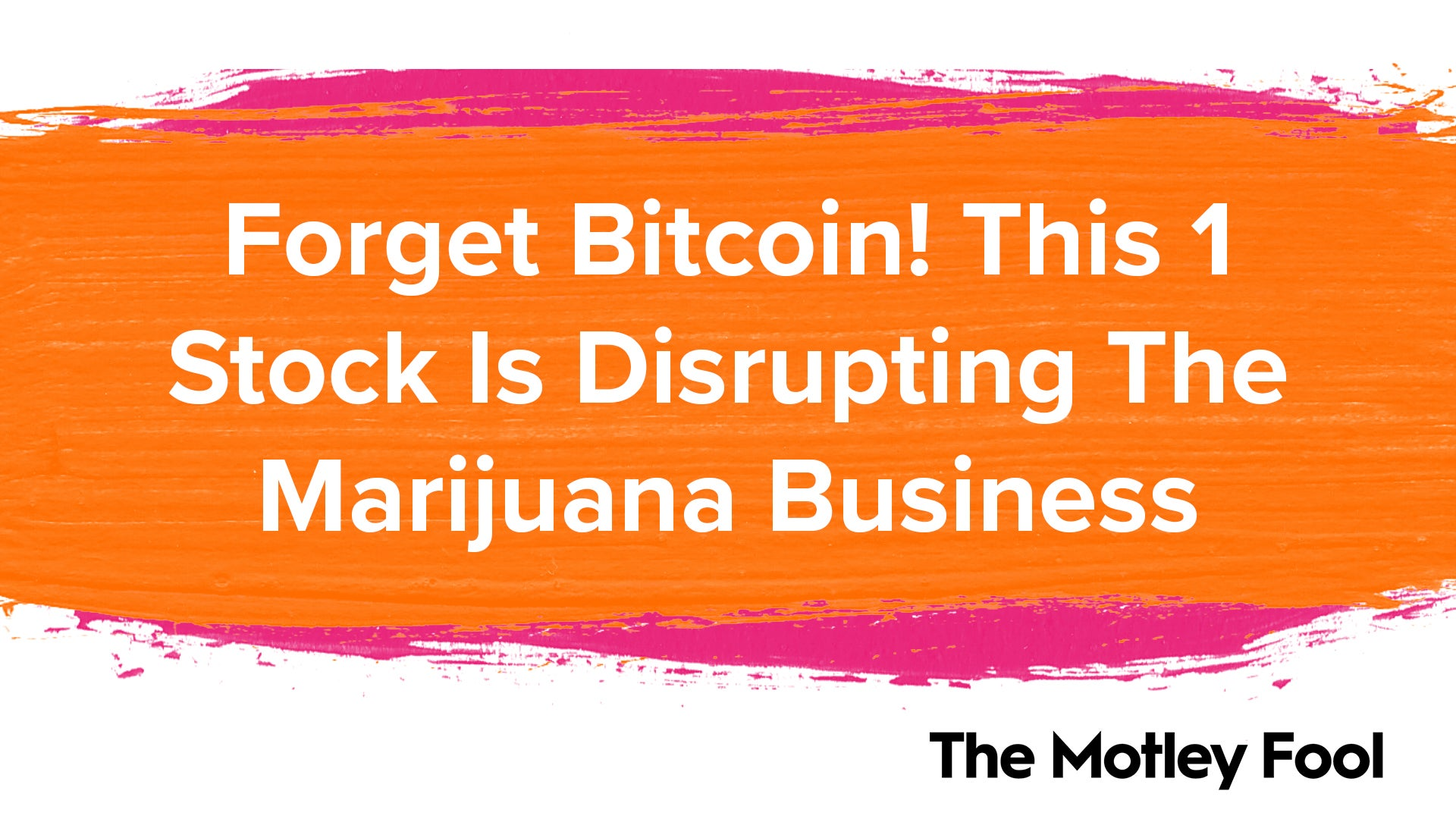 Forget Bitcoin! This 1 Stock Is Disrupting the Marijuana Business
