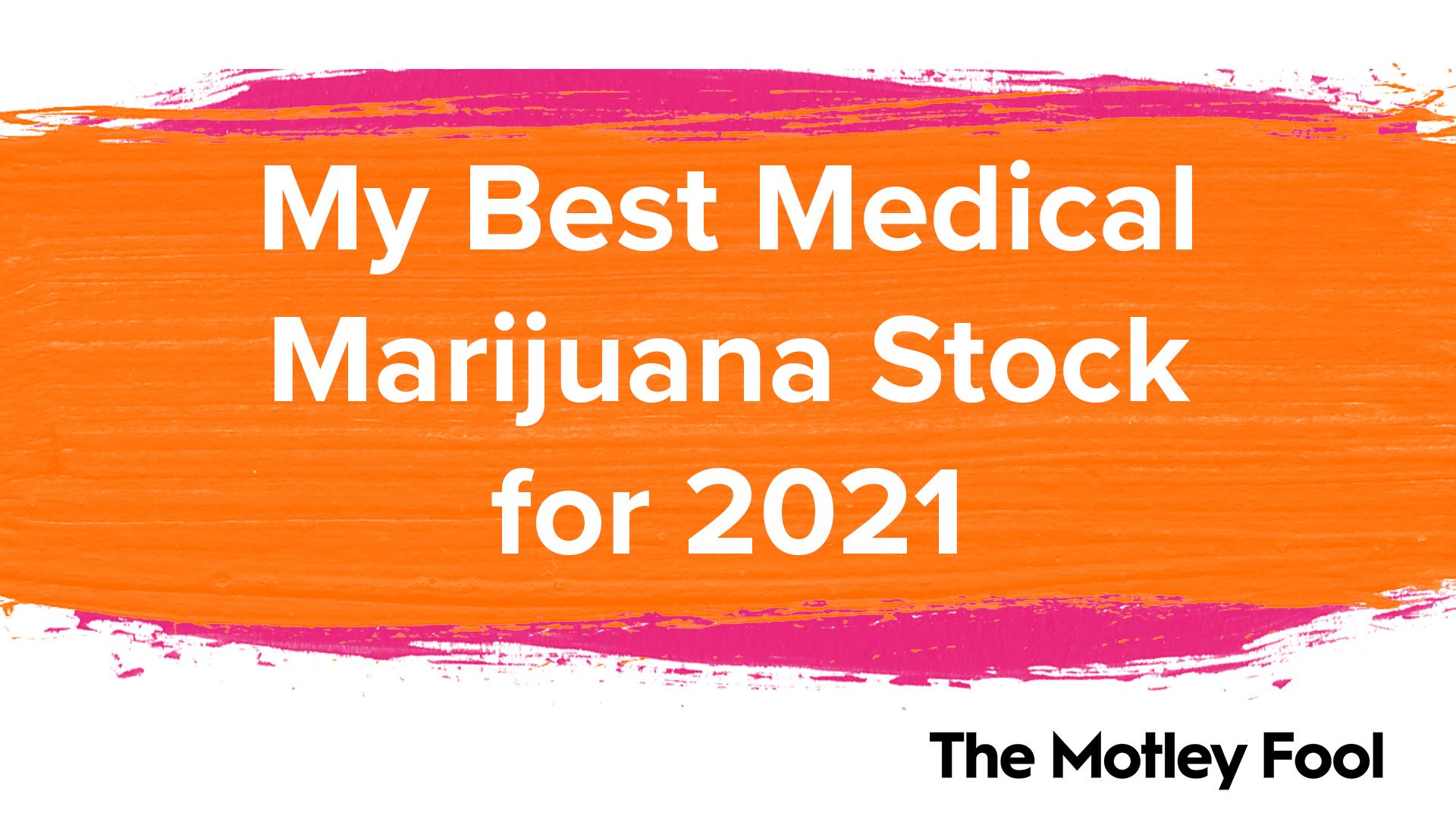 My Best Medical Marijuana Stock for 2021