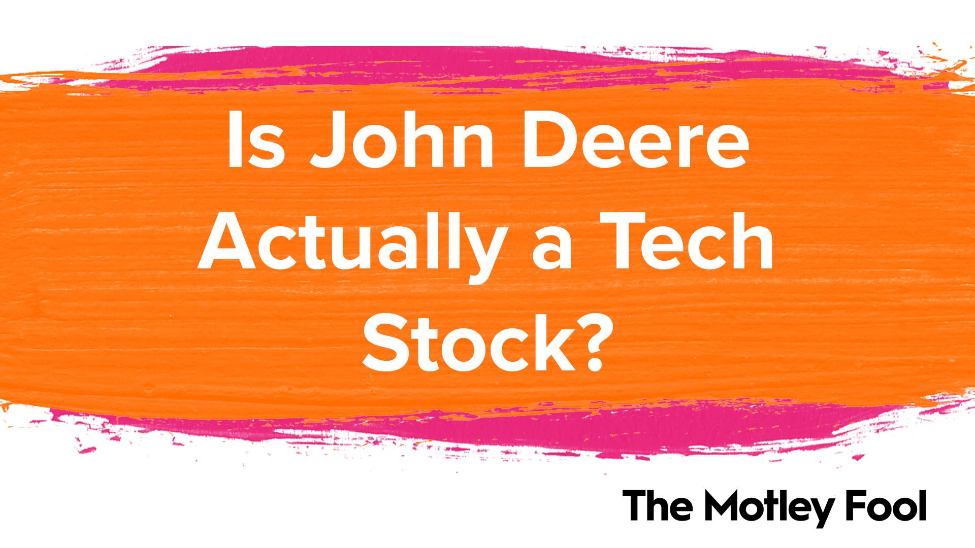 Is John Deere Actually a Tech Stock?