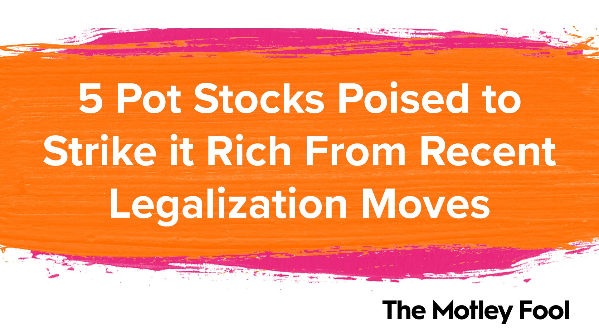 5 Pot Stocks Poised to Strike It Rich From Recent Legalization Moves