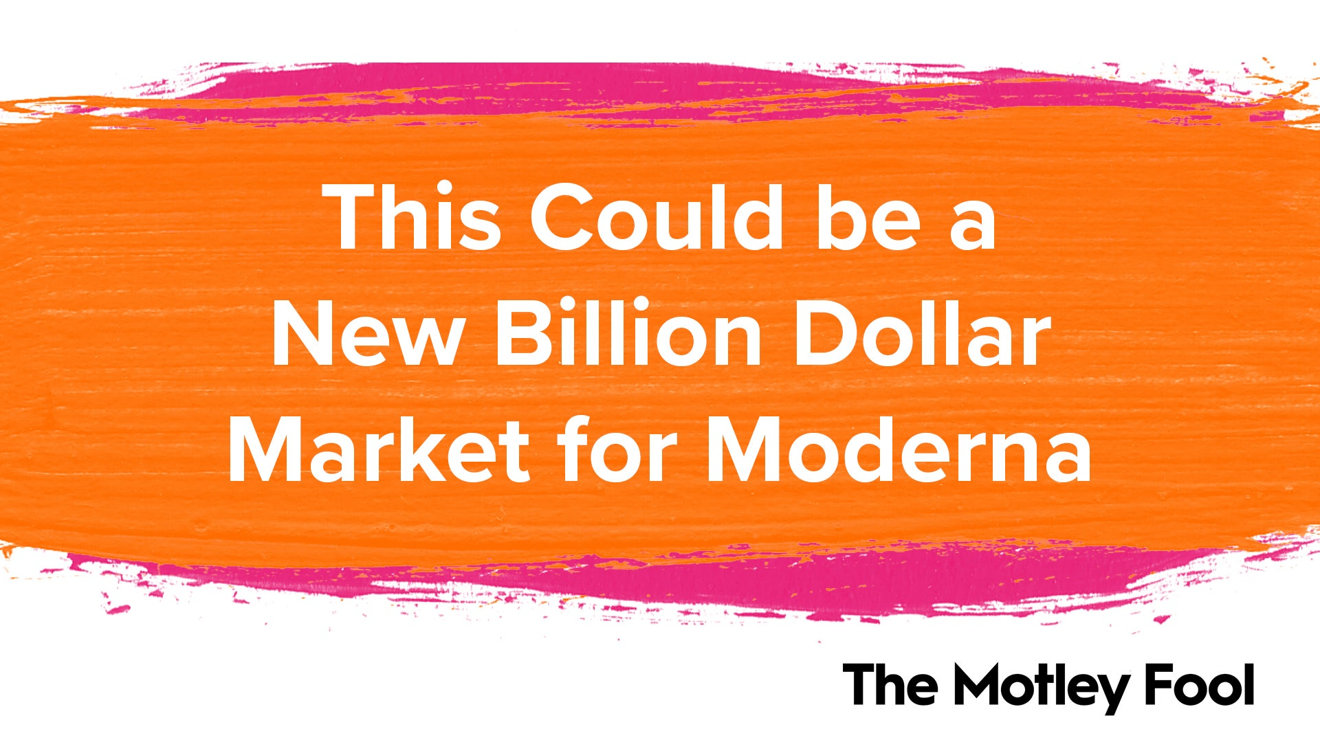 This Could Be a New Billion-Dollar Market for Moderna