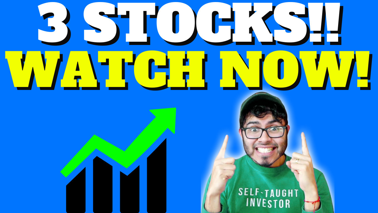 3 Stocks to Watch Right Now