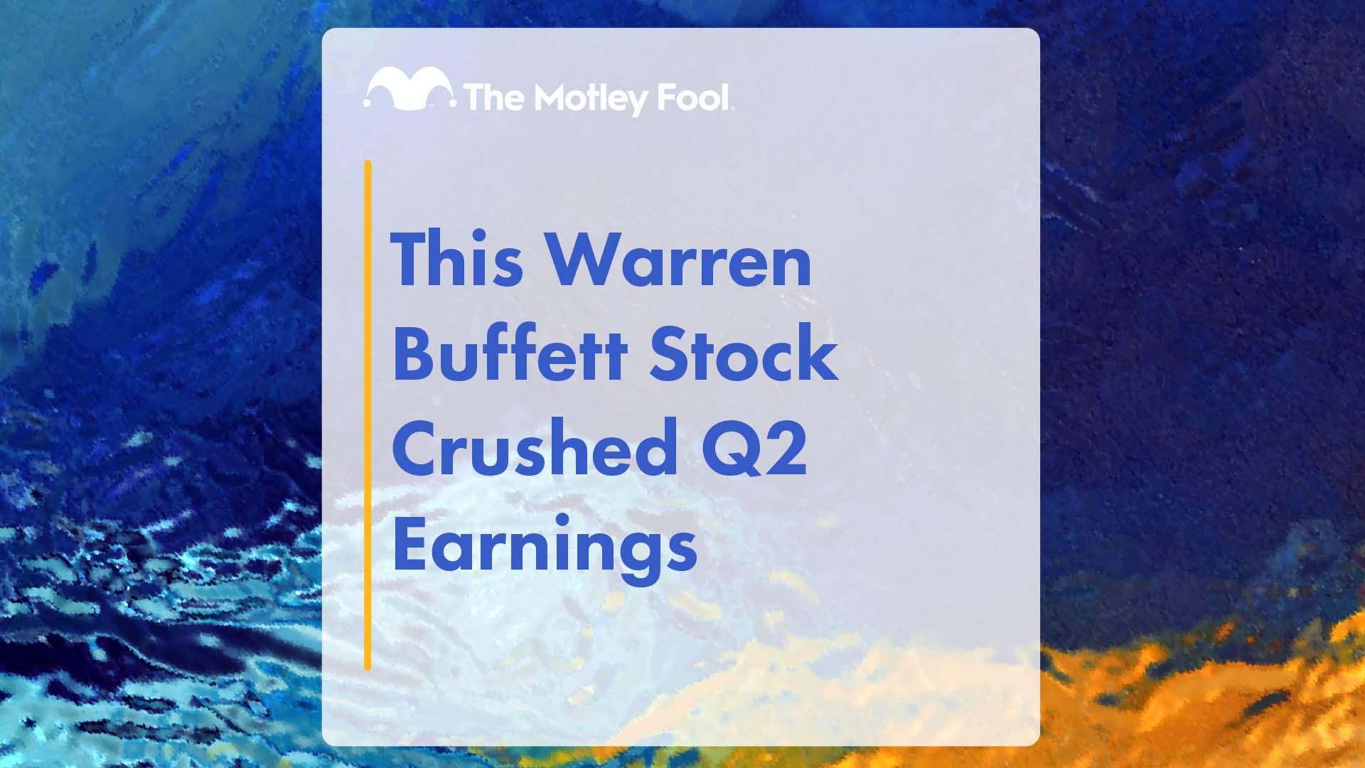 This Warren Buffett Stock Crushed Q2 Earnings