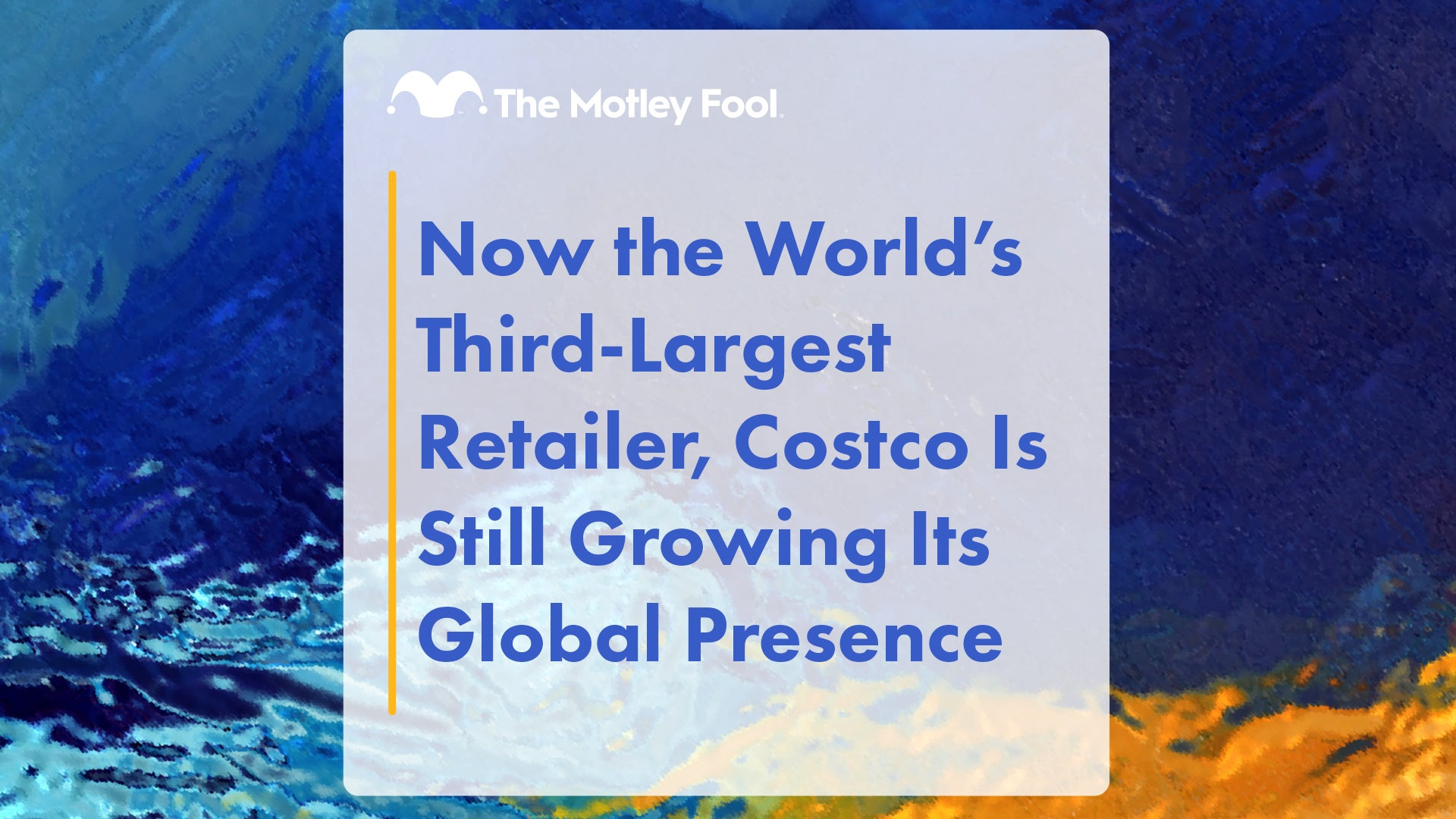 Image Now the World's Third-Largest Retailer, Costco Is Still Growing Its Global Presence