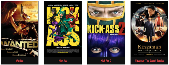 Movie posters for Wanted, Kick-Ass, Kick-Ass 2 and Kingsman: The Secret Service.