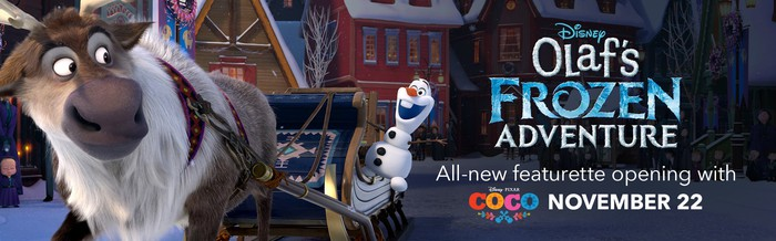 "Sven the reindeer, pulling a sleigh, looks back at Olaf the snowman hanging on the back of the sleigh. in an ad for the upcoming Disney short ""Olaf's Frozen Adventure."""