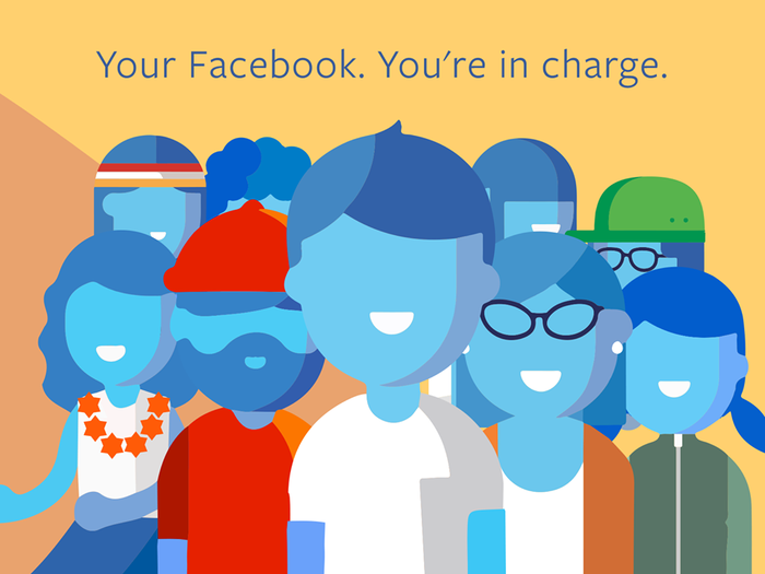"Cartoon-style image of nine smiling, blue-skinned people against a plain yellow and brown backdrop. Text over their heads: ""Your Facebook. You're in charge."""