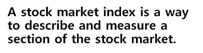 A stock market index is a way to describe and measure a section of the stock market