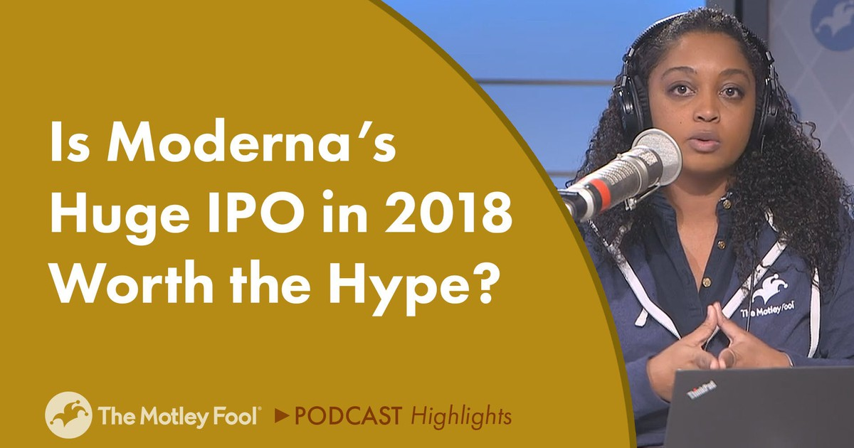 Is Moderna's Huge IPO in 2018 Worth the Hype?