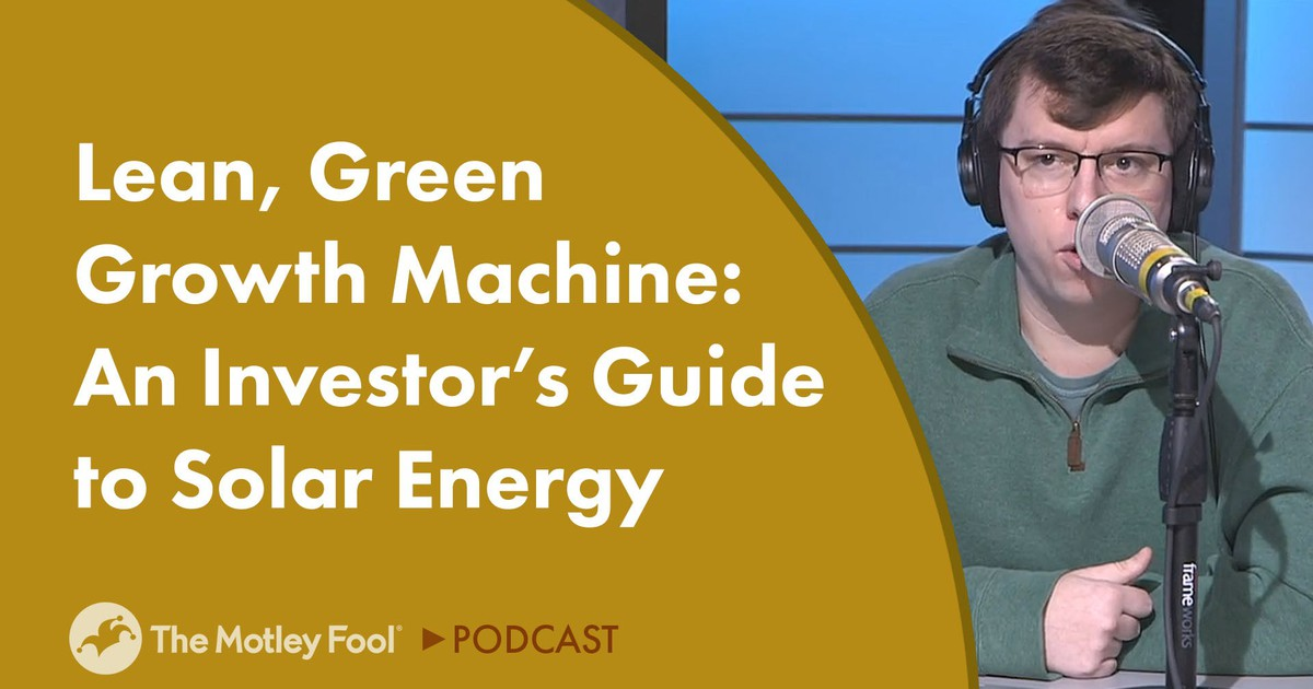 Lean, Green Growth Machine: An Investor's Guide to Solar Energy