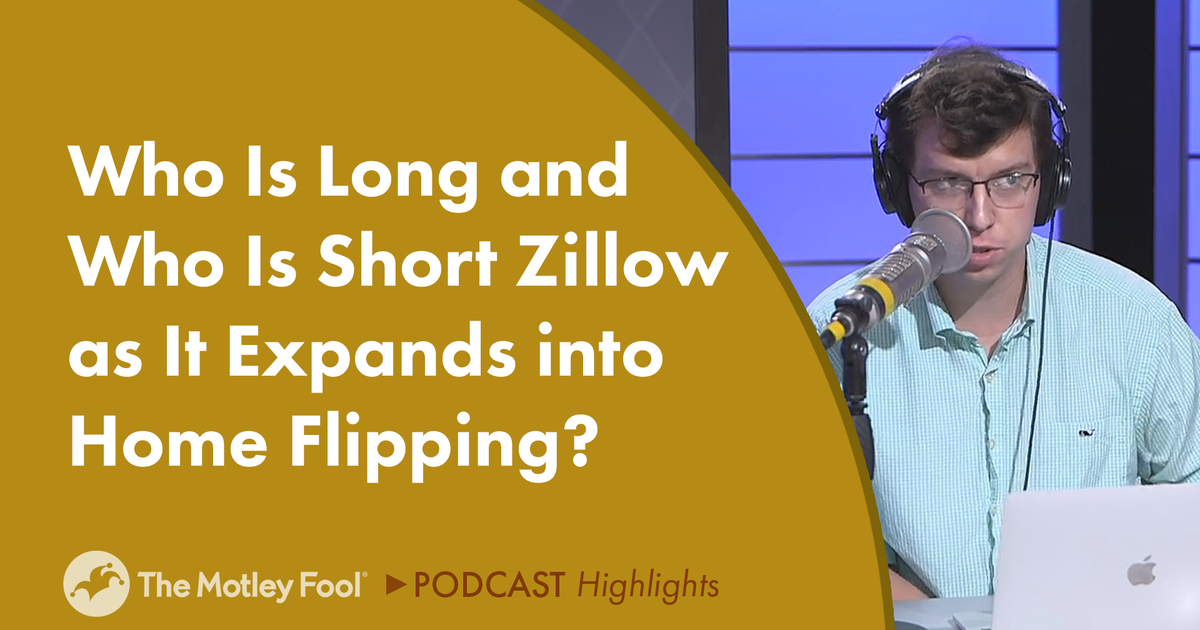 Who Is Long and Who Is Short Zillow as It Expands Into Home Flipping?