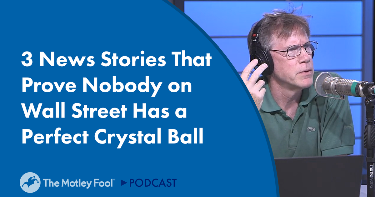3 News Stories That Prove Nobody on Wall Street Has a Perfect Crystal Ball