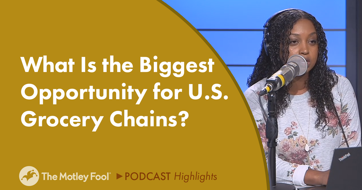 What Is the Biggest Opportunity for U.S. Grocery Chains?