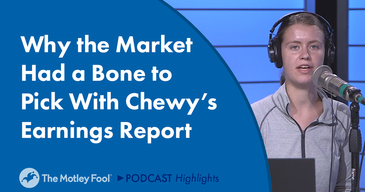Why the Market Had a Bone to Pick With Chewy's Earnings Report