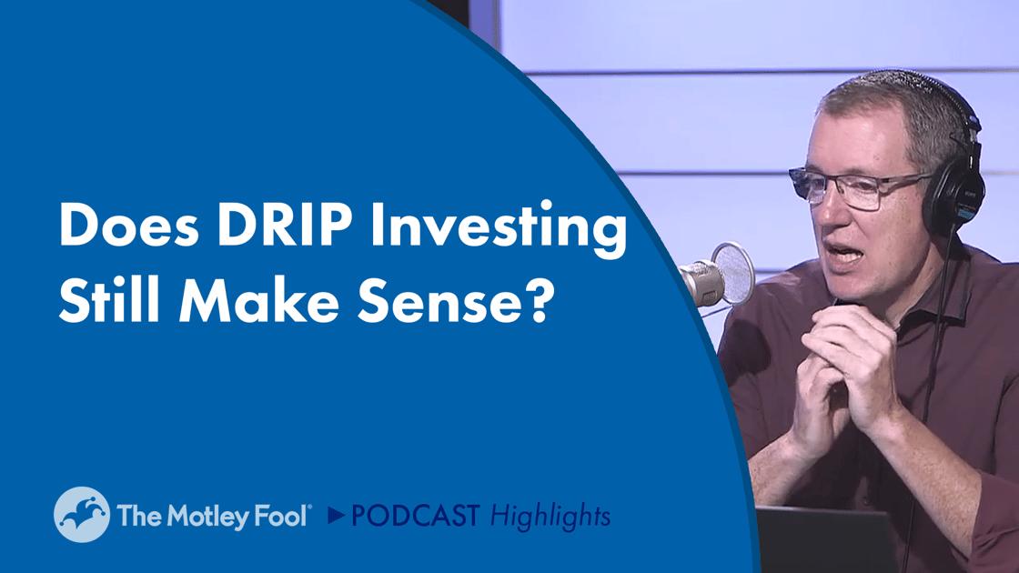 Does Drip Investing Still Make Sense?