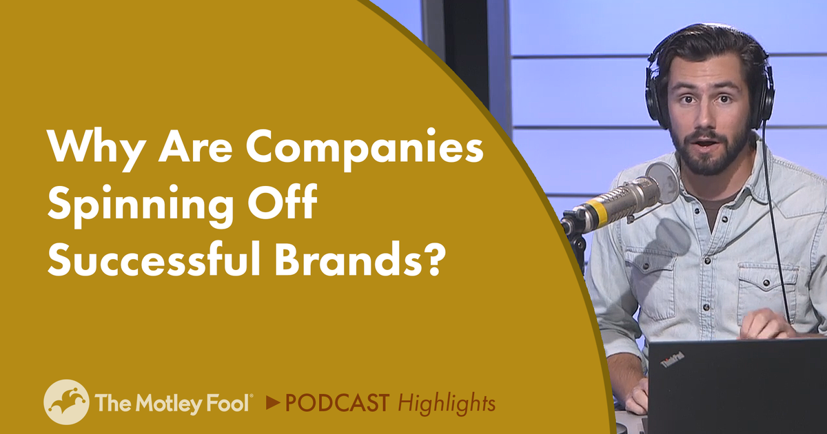 Why Are Companies Spinning Off Successful Brands?