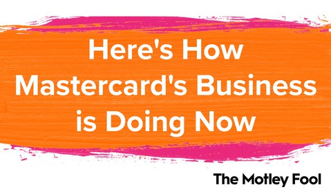Here_s_How_Mastercard_s_Business_is_Doing_Now
