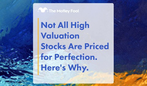 Not_All_High_Valuation_Stocks_Are_Priced_for_Perfection._Here_s_Why